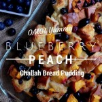 Challah Bread Pudding with Blueberries and Peaches