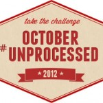 Eat With Your Eyes Open – Join the October #Unprocessed Challenge