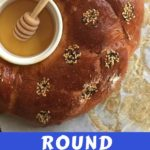 round challah for rosh Hashanah with honey in the center