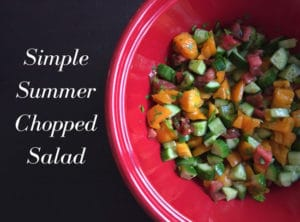 This simple summer chopped salad will brighten your table and your taste buds, using the best of summer farmers' market produce in an easy, fast, and healthy dish.