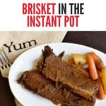Instant Pot Brisket pinterest image with brisket on white plate at the bottom and words How to make Brisket in the Instant Pot at the top